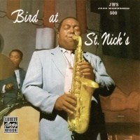 Bird At St. Nicks - Charlie Parker