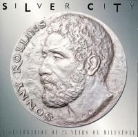 Silver City (A Celebration Of - Sonny Rollins