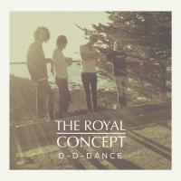 D-D-Dance - The Royal Concept