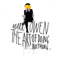 The Art Of Doing Nothing - Mark Owen