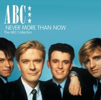 Never More Than Now - The ABC - abc