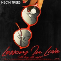 Lessons In Love (All Day, All - Neon Trees