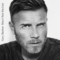 Since I Saw You Last - Gary Barlow