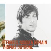 Eternels jusqu'à demain - Thomas Dutronc