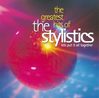 Greatest Hits - The Stylistics