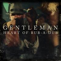 Heart Of Rub-A-Dub - Gentleman