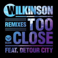 Too Close - Wilkinson