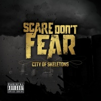 City Of Skeletons - Scare Don't Fear