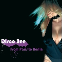 From Paris To Berlin - Disco Bee