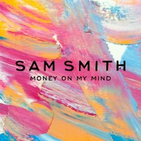 Money On My Mind - Sam Smith