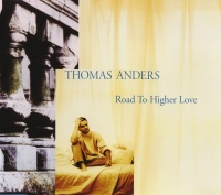 Road To Higher Love - Thomas Anders