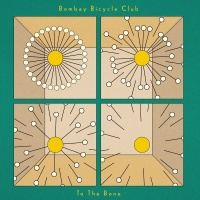 To The Bone - Bombay Bicycle Club