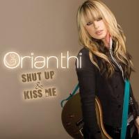 Shut Up & Kiss Me - Orianthi