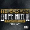 Dope Bitch - The-Dream