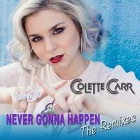 Never Gonna Happen - Colette Carr