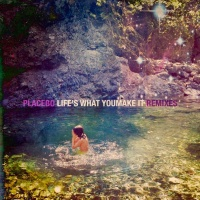 Life's What You Make It - Placebo