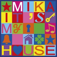 It's My House - Mika