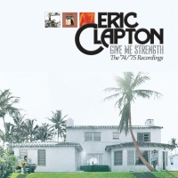 Give Me Strength: The '74/'75 - Eric Clapton
