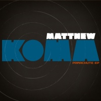 Parachute EP - Matthew Koma