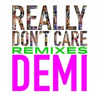 Really Don't Care Remixes - Demi Lovato