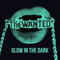Glow In The Dark - The Wanted