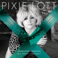 All About Tonight - Pixie Lott