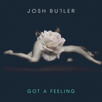Got A Feeling EP - Josh Butler