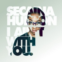 I Ain't With You - Secaina Hudson