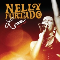 Loose - The Concert - Nelly Furtado
