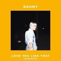 Love You Like That - Dagny