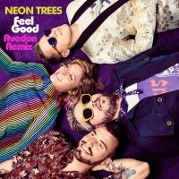 Feel Good - Neon Trees
