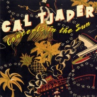 Concerts In The Sun - Cal Tjader