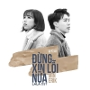 Đừng Xin Lỗi Nữa (Single) - MIN, ERIK