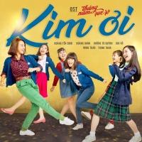 Kim Ơi (Tháng Năm Rực Rỡ OST) - Nữ Quái Ngựa Hoang