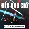 Đến Bao Giờ (Single) - DatManiac, Cá Hồi Hoang