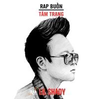 10 Bài Rap Buồn Nhất Của Lil Shady - Lil Shady