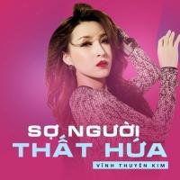 Sợ Người Thất Hứa (Single) - Vĩnh Thuyên Kim