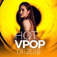 Nhạc Hot Việt Tháng 01/2018 - Various Artists