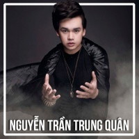 Những Bài Hát Hay Nhất Của Nguyễn Trần Trung Quân - Nguyễn Trần Trung Quân