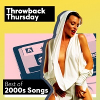 Throwback Thursday: Best Of 2000s - Various Artists