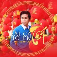 Bài Ca Tết Cho Em (Vol.4) - Mai Trần Lâm