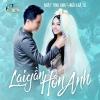 Lại Gần Hôn Anh (Single) - Nhật Tinh Anh, Khả Tú