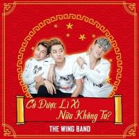 Có Được Lì Xì Nữa Không Ta (Single) - The Wings