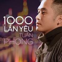 Một Ngàn Lần Yêu (Single) - Đặng Tuấn Phong