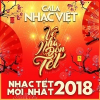 Về Nhà Đón Tết - Nhạc Tết Mới Nhất 2018 - Various Artists