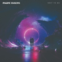 Next To Me (Single) - Imagine Dragons