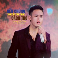 Nếu Chúng Mình Cách Trở (Single) - Trương Bảo Ngân, Lương Chí Tâm