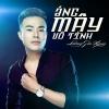 Áng Mây Vô Tình (Single) - Lương Gia Hùng