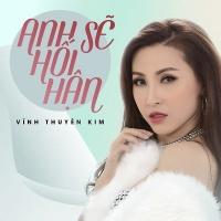 Anh Sẽ Hối Hận (Single) - Vĩnh Thuyên Kim