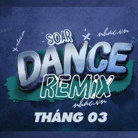 Nhạc Việt Remix Hot Tháng 03/2018 - Various Artists